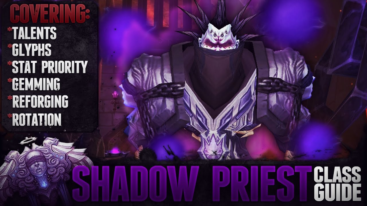 5 4 7 Shadow Priest Guide Talents Glyphs Gems Reforging And Rotation Youtube