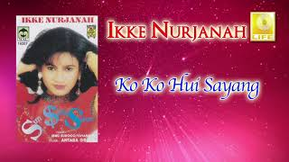 Ko Ko Hui Sayang - Ikke Nurjanah