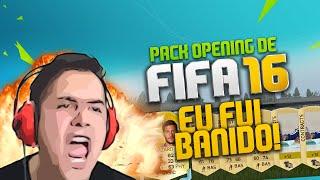 PACK OPENING DO FIFA 16!!!! EU FUI BANIDO!!! FIFA 16 ULTIMATE TEAM