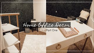 Come Decorate With Me | Home Office Tour Pt. One