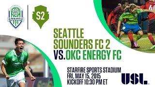 USL: Seattle Sounders FC 2 vs Oklahoma City Energy FC