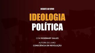 Debate ao vivo: Ideologia Política