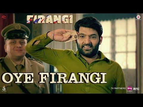 Oye Firangi | Firangi | Kapil Sharma &...