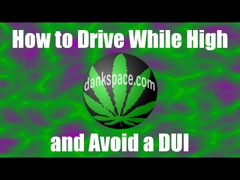 How To Drive While High And NOT Get A DUI