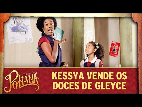 Kessya vende doces na escola | As Aventuras de Poliana