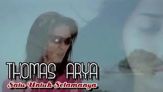 Lagu terbaru 2018 dari THOMAS ARYA_ SATU UNTUK SELAMANYA ( Lirik )