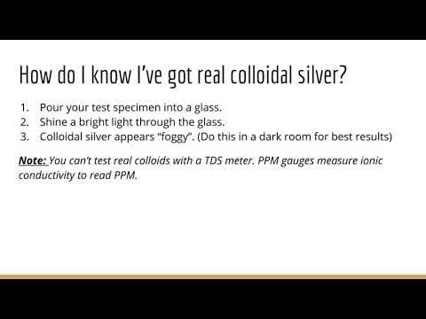How do I know I've got real Colloidal Silver? Colloidal Silver FAQ