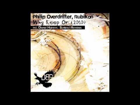 Philip Overdrifter, Rubikon - Why Keep On (2010) (Daniel Hairston Mix)