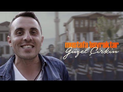 Mustafa BAYRAKTAR - Güzel Çirkin