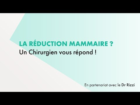 La Réduction Mammaire - Un Chirurgien Vous Répond !