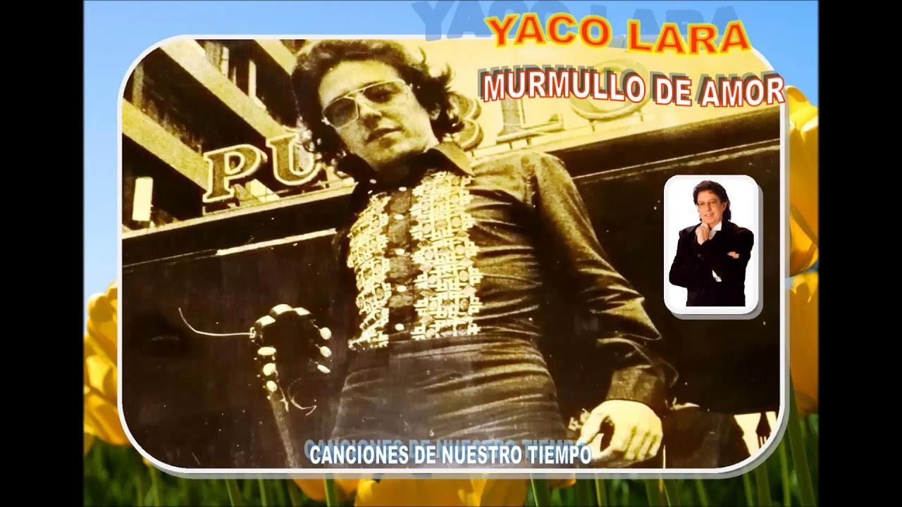 YACO LARA - MURMULLO DE AMOR(Canciones de nuestro tiempo)