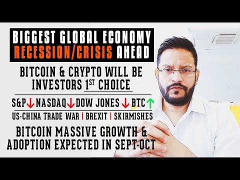 Biggest Global Economy Crisis Ahead. Bitcoin Massive Growth in Sept-Oct. BTC investors 1st choice