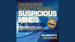 Suspicious Minds (Almighty Definitive Mix)
