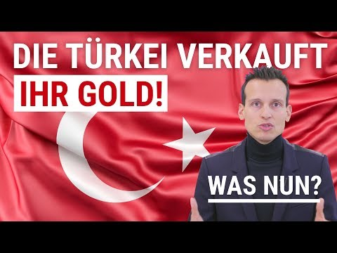 DIE TÜRKEI VERKAUFT IHR GOLD