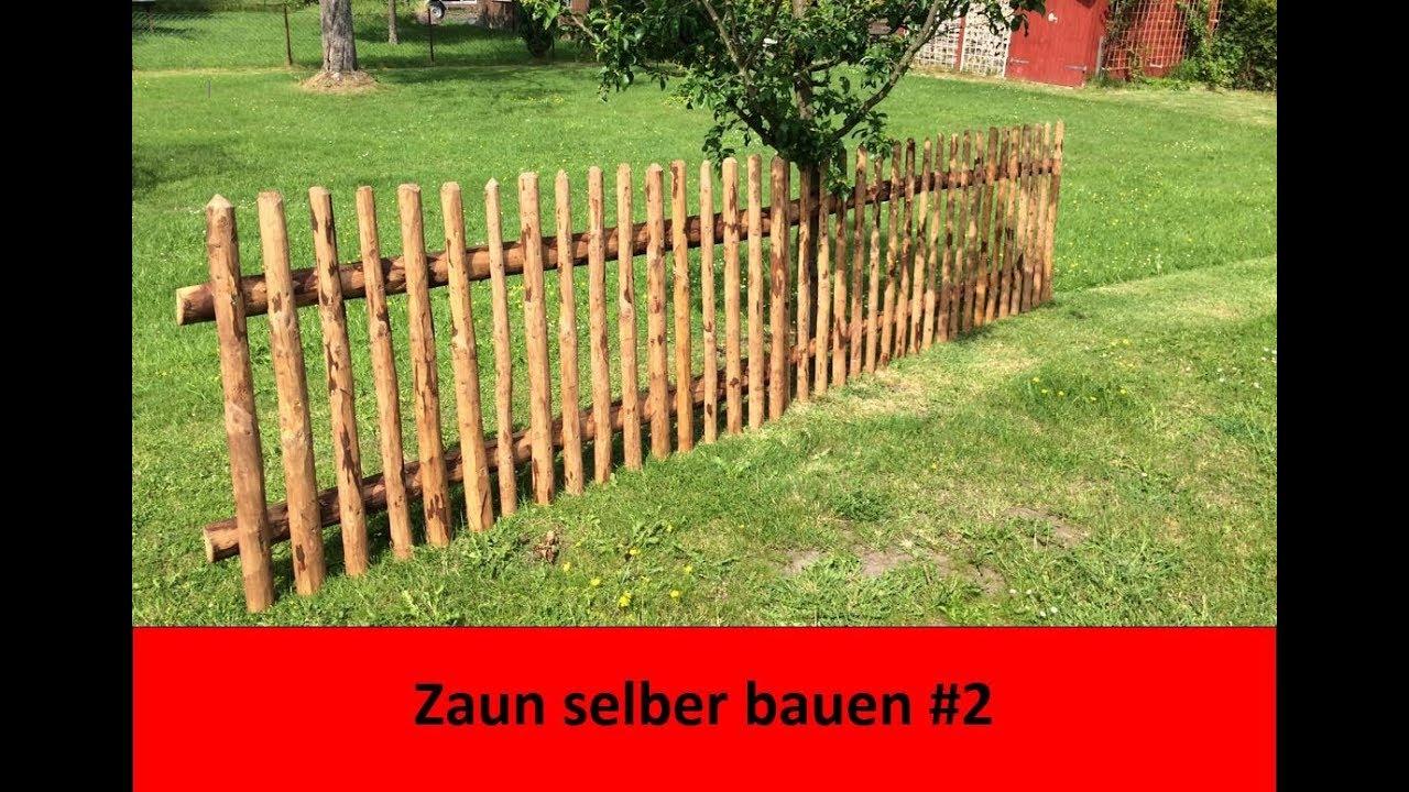 Gartenzaun Selber Bauen 2 Youtube