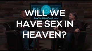 Will We Have Sex In Heaven?