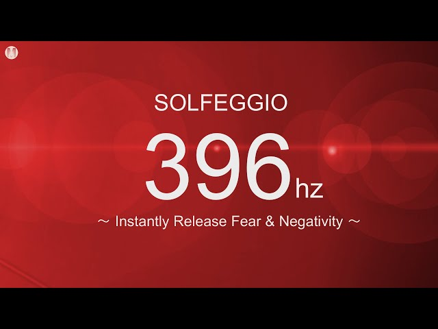 Solfeggio 396 Hz Healing Frequency Cleanse Fear [Releases Fear, Anxiety & Negativity]