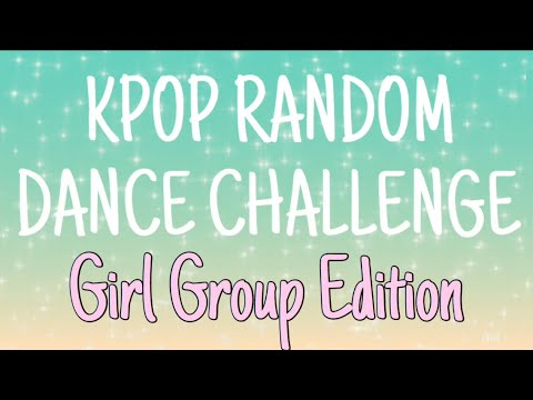 KPOP Random Dance Challenge: Girl Group Edition