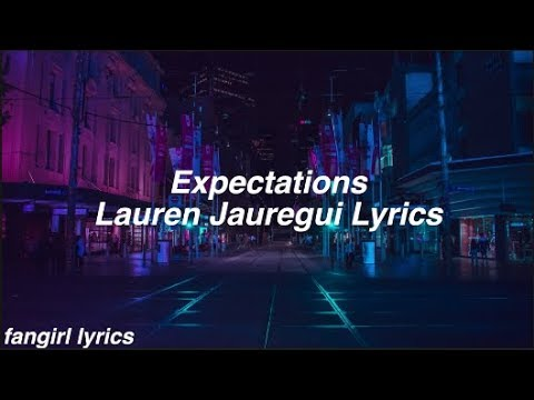 Expectations || Lauren Jauregui Lyrics