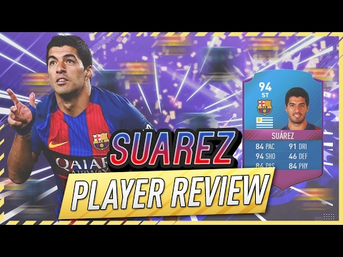 FIFA 17 UT - SBC Suarez (94) Player Review W/Gameplay & In-Game Stats