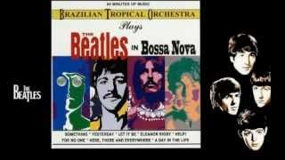 Brazilian Tropical Orchestra - Beatles in Bossa Nova (1990)