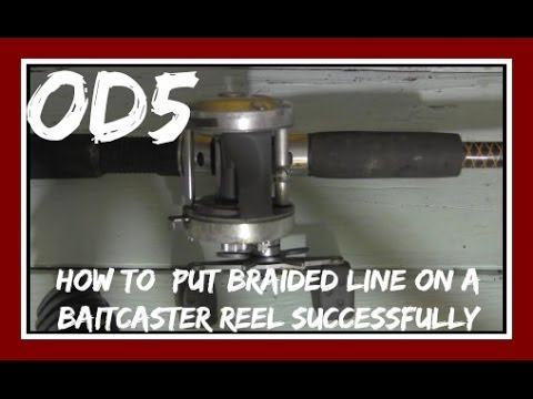 How To Put Braided Line On A Baitcaster Reel Successfully Youtube