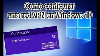 Tutorial - Como configurar una red VPN en Windows 10