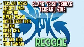 SLANK VERSI REGGAE FULL ALBUM TERBARU 2019