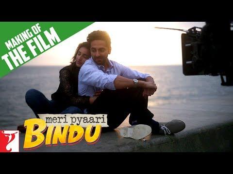 Making Of The Full Film  Meri Pyaari Bindu  Ayushmann Khurrana  Parineeti Chopra
