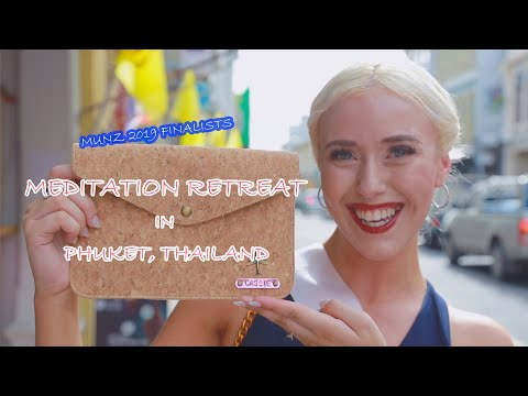 MUNZ 2019 FINALISTS Meditation Retreat in Phuket (Eng + Thai Sub) | Thailand