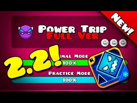 😈 POWER TRIP FULL VERSION! [2.2] Geometry Dash 2.2 Beta!