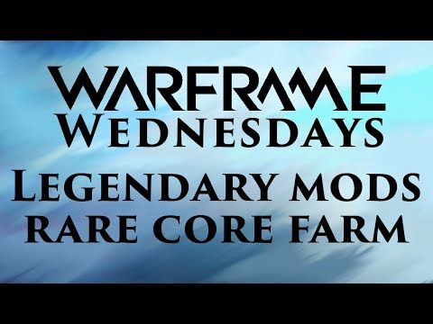 [Warframe Wednesdays] Episode 4- Legendary Mods/ Rare Fusion Core Farming
