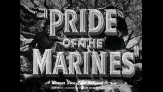 Pride Of The Marines (1945) - (Original Trailer)