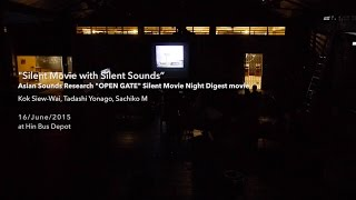 """Silent Movie with Silent Sounds"" Asian Sounds Research ""OPEN GATE"" Silent Movie Night Digest movie"