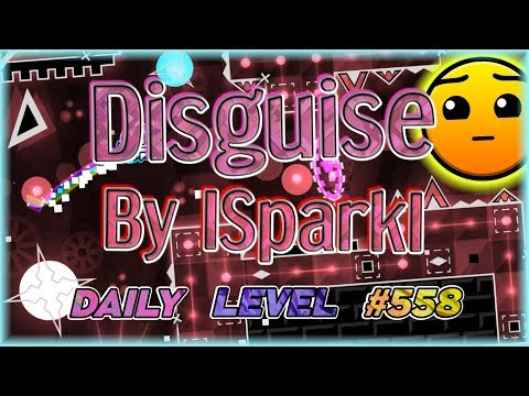 Disguise (By ISparkI) [All Coins] Daily Level #558 | Geometry Dash 2.11