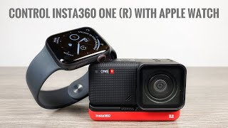 Control The Insta360 One R With Your Apple Watch