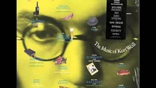Lost In The Stars -- Music of Kurt Weill  arranged by: Carla Bley , Phil Woods on Sax.