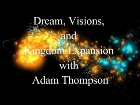 Dream, Visions, and Kingdom Expansion with Adam Thompson