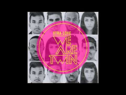 WE ARE TWIN || Xtra Love mp3
