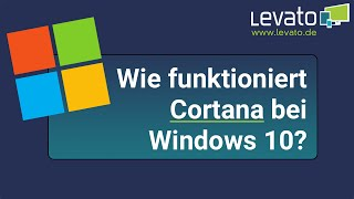 Levato.de | Wie funktioniert Cortana bei Windows 10?