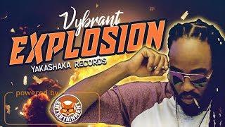 Vybrant - Explosion [Brawling Step Riddim] March 2018