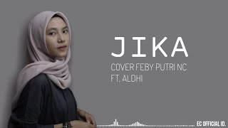 Jika Melly Goeslow Ft Ari Lasso Cover Feby Putri Nc Ft Aldhi Rahman MP3