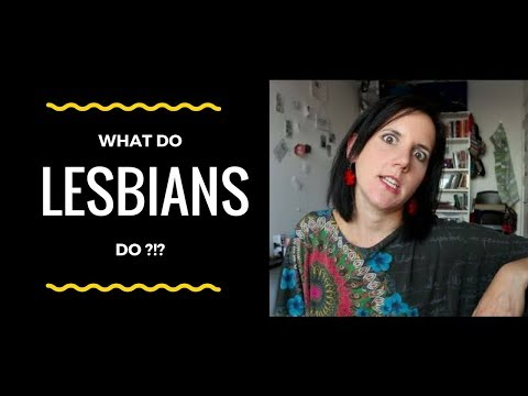 What Do Lesbians Do