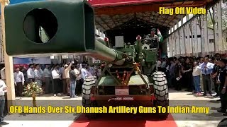 OFB Hands Over Six Indigenous Dhanush Artillery Guns To Indian Army