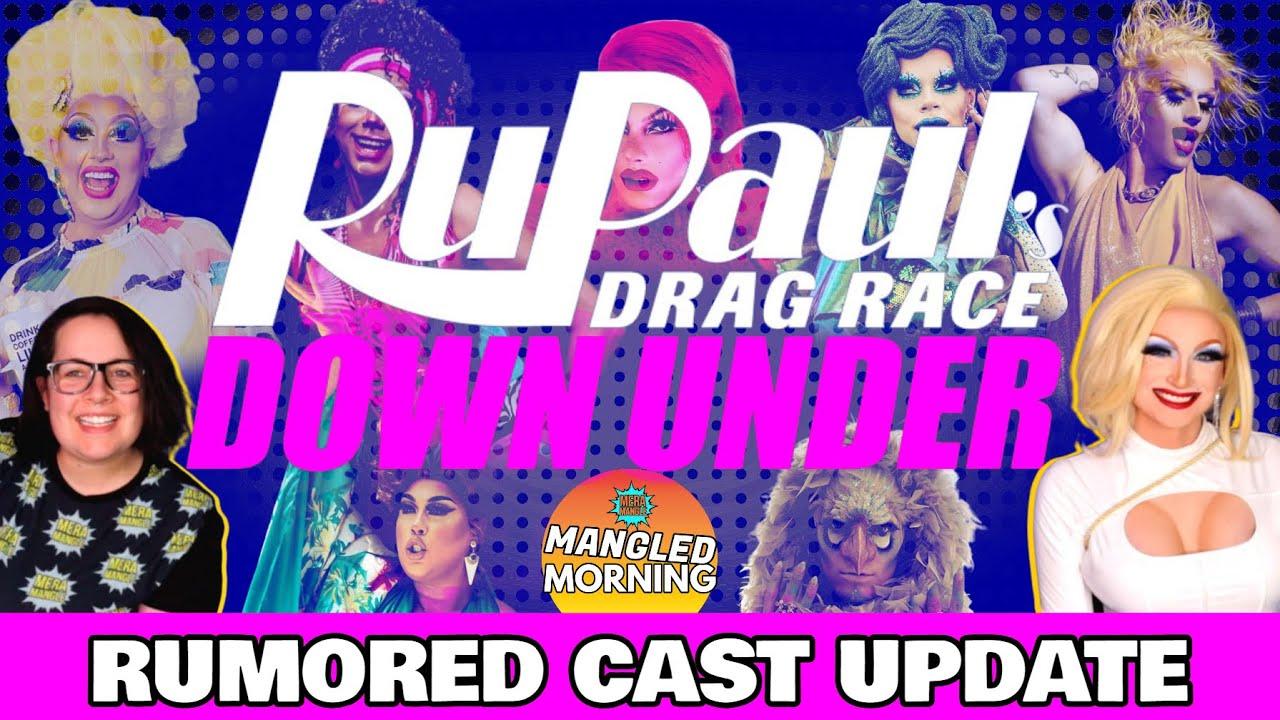Down Under Cast Update | RuPaul's Drag Race | Mangled Morning