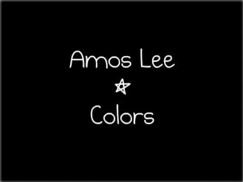 Amos Lee - Colors (Lyrics)