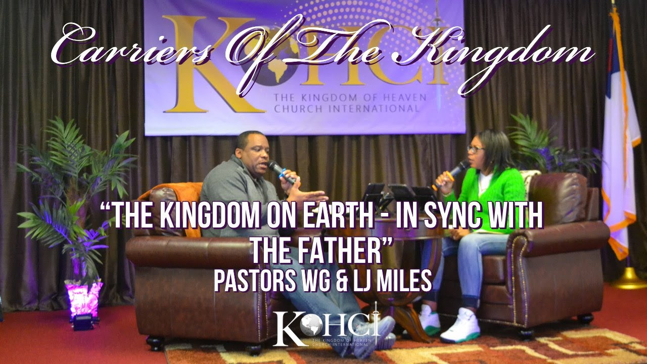 "CARRIERS OF THE KINGDOM ""The Kingdom On Earth - IN SYNC WITH THE FATHER"""