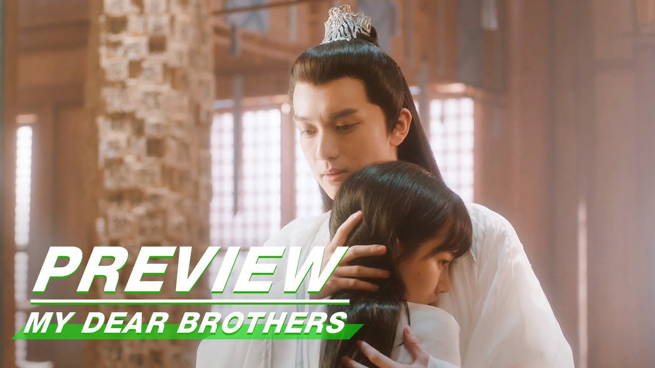Download Preview: Parting Is Always So Hard   My Dear Brothers EP08   亲爱的吾兄   iQiyi
