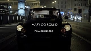Mary Go Round - The Mantra Song