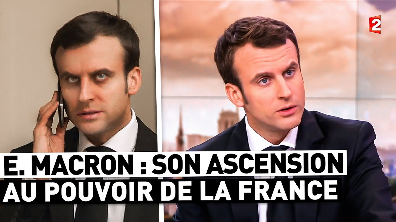 MACRON : L'HISTOIRE DE SON ASCENSION AU POUVOIR